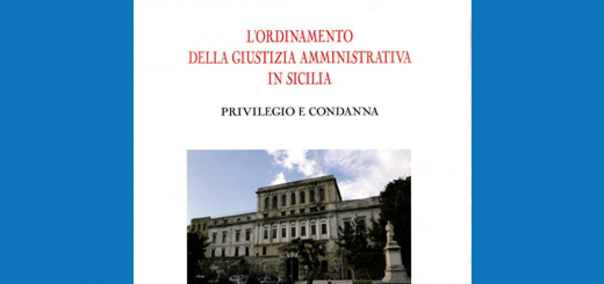 copertina del libro Ordinamento Giustizia Amministrativa Sicilia privilegio condanna di S. Raimondi